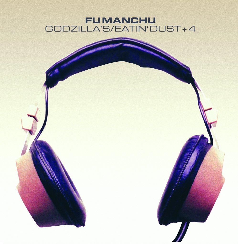 Fu Manchu - Godzilla's/Eatin' Dust+4 [3x10