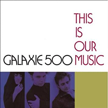 Galaxie 500 - This Is Our Music [LP]