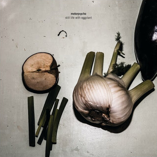Motorpsycho - Still Life With Eggplant [LP]