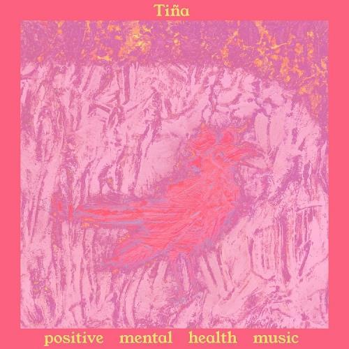 Tiña - Positive Mental Health Music [LP]