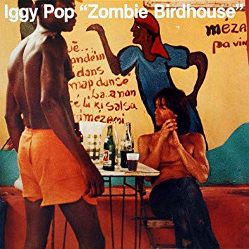 Iggy Pop - Zombie Birdhouse [LP]