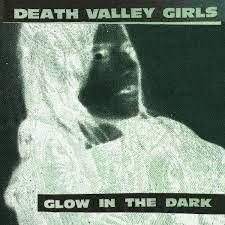 Death Valley Girls - Glow In The Dark [LP]