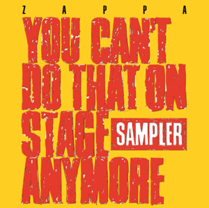 Frank Zappa - You Can't Do That On Stage Anymore (Sampler) [2xLP] (RSD20)