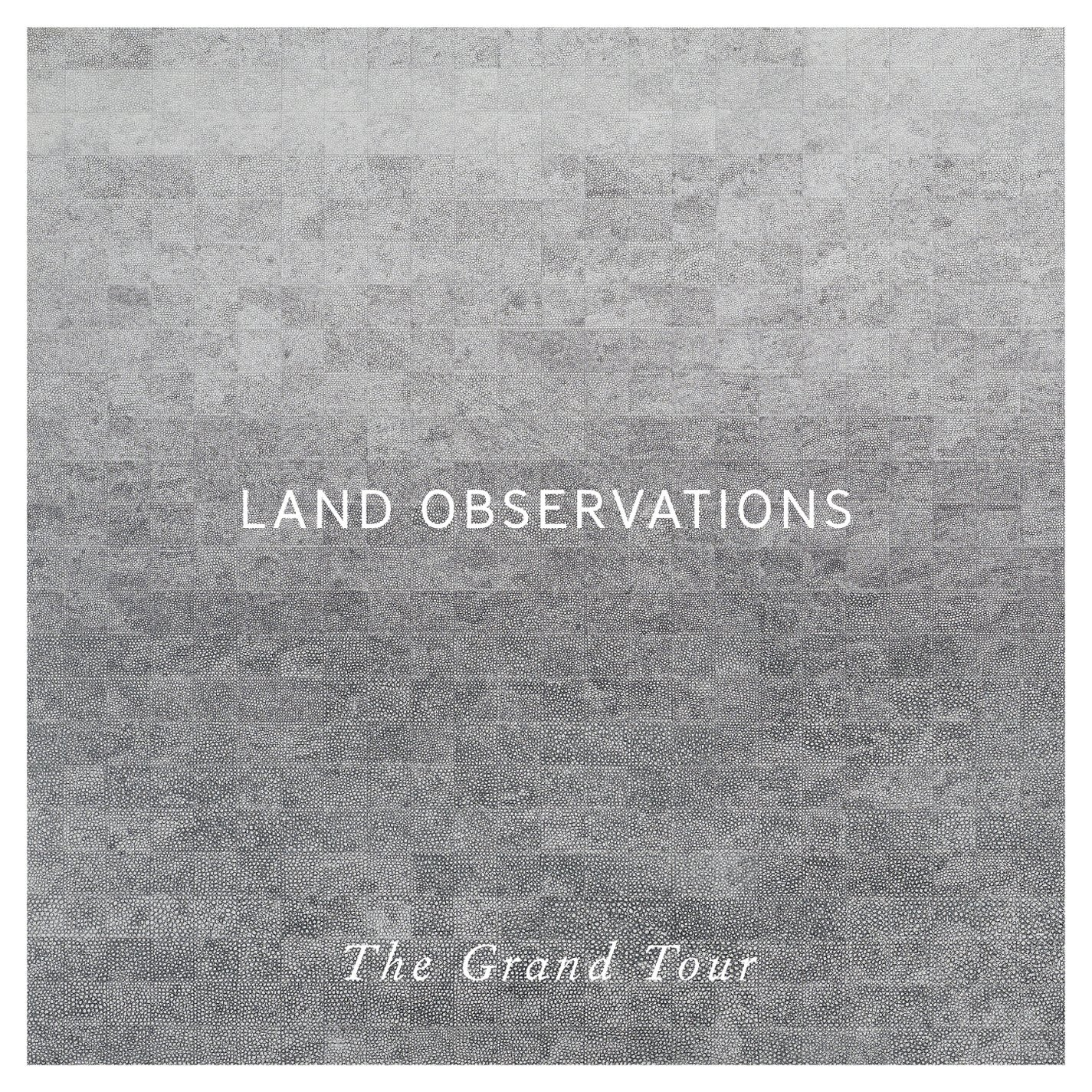 Land Observations - The Grand Tour [LP]