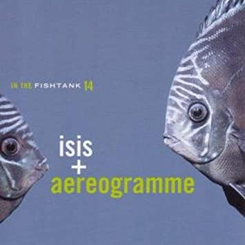 Isis + Aereogramme - In The Fishtank 14 [LP]