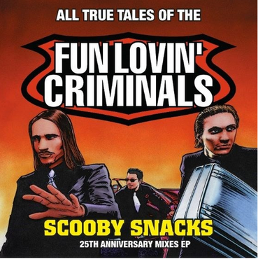 "Fun Lovin' Criminals - Scooby Snacks [LTD 12""] (RSD21)"