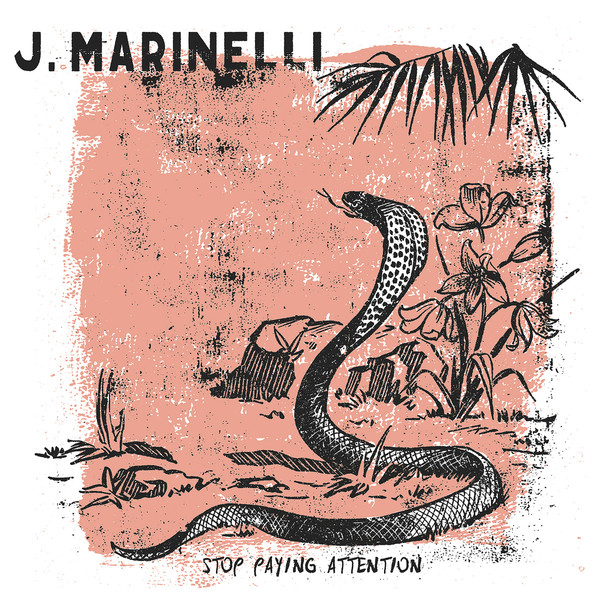 J. Marinelli - Stop Paying Attention [LP]