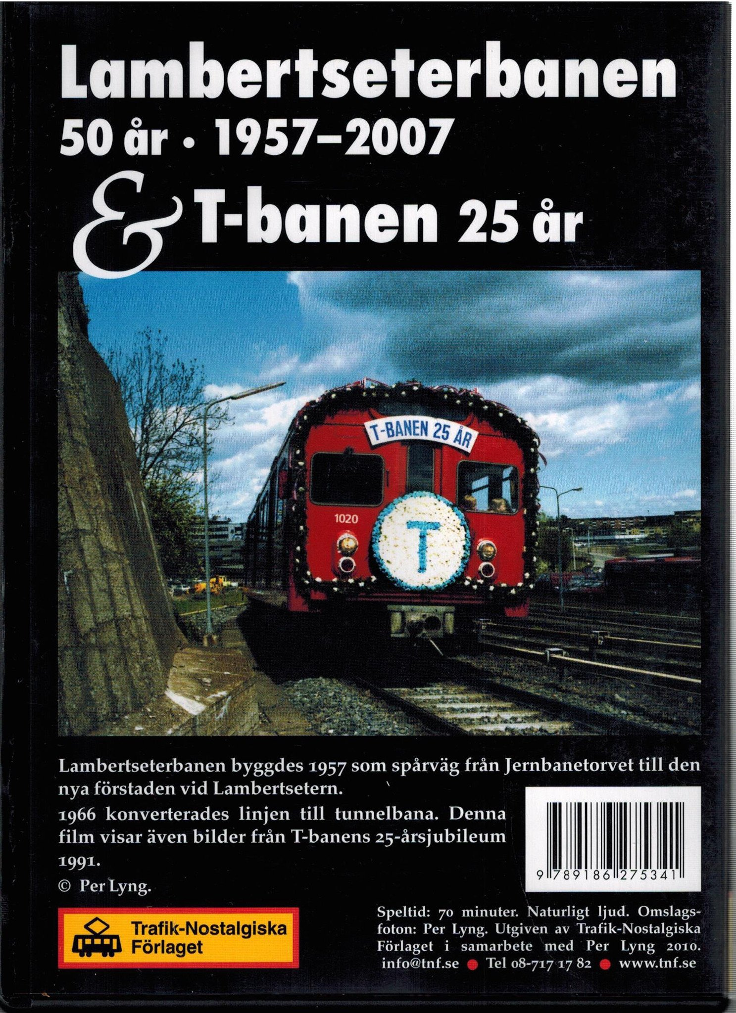 Lambertseterbanen 50 år 1957 - 2007 & T-banen 25 år