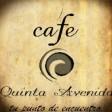 Cafe Quinta Avenida