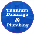 Titanium Drainage & Plumbing