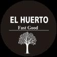 EL HUERTO FAST GOOD