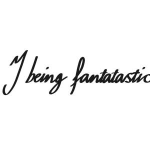 J Being Fantatastic